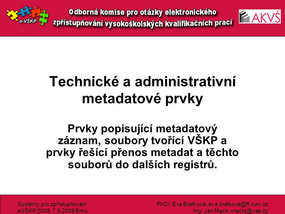 Technické a administrativní metadatové prvky