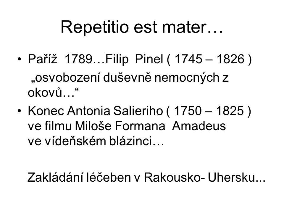 Repetitio est mater… Paříž 1789…Filip Pinel ( 1745 – 1826 )