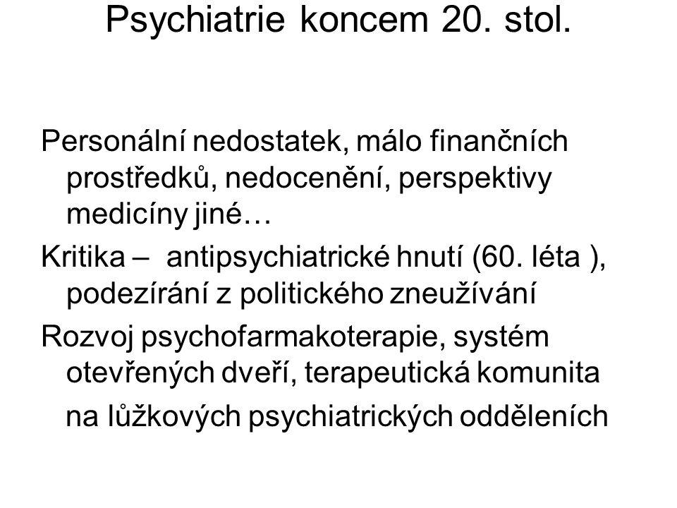 Psychiatrie koncem 20. stol.