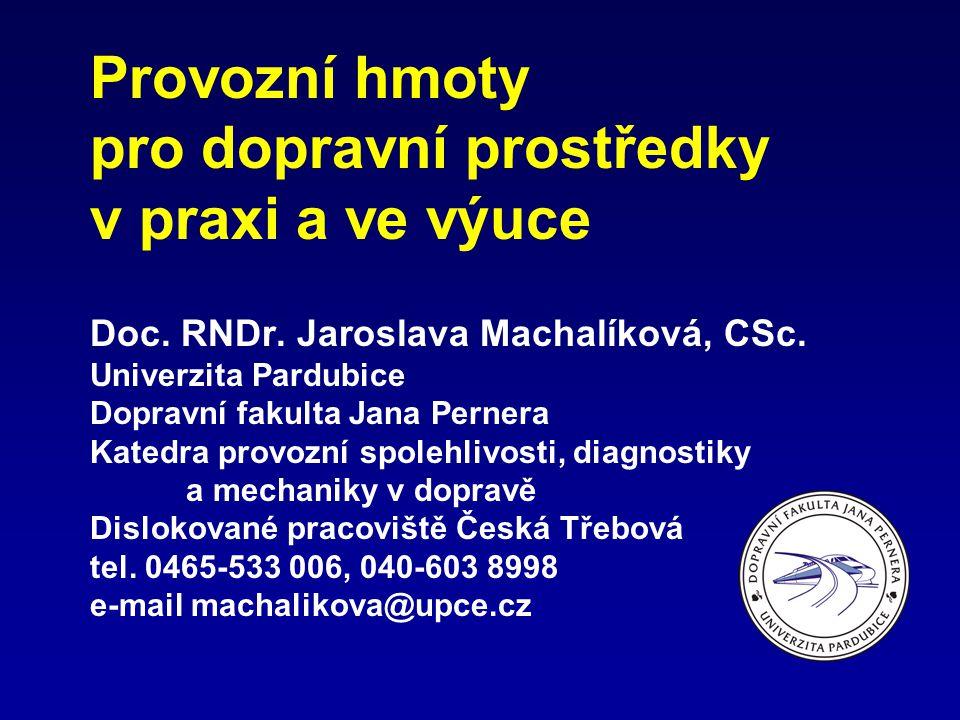 Provozní hmoty pro dopravní prostředky v praxi a ve výuce Doc. RNDr