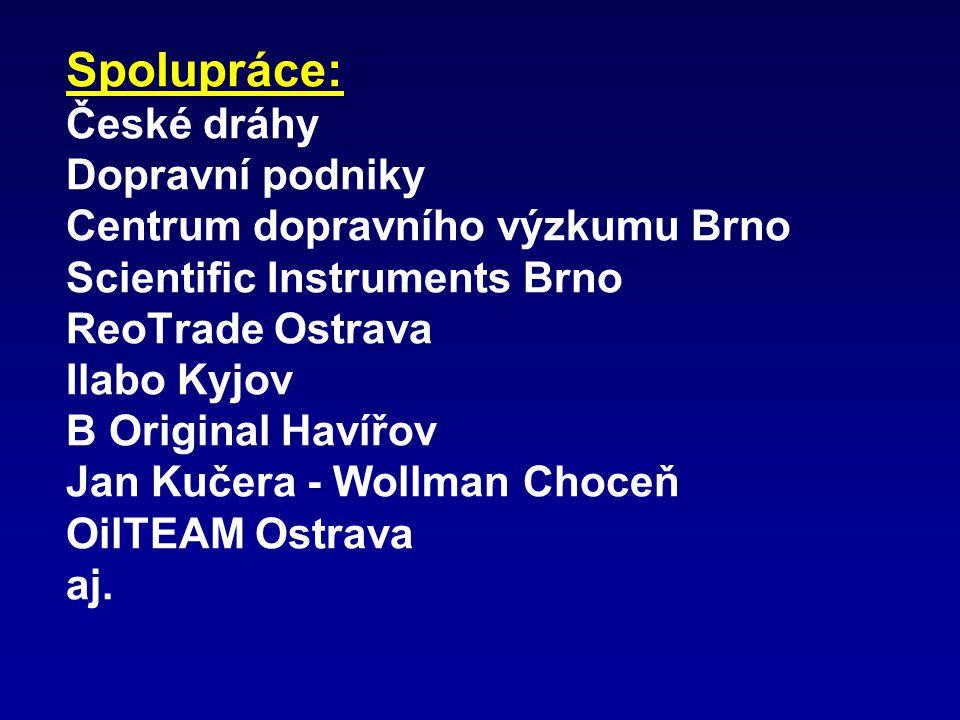 Spolupráce: České dráhy Dopravní podniky Centrum dopravního výzkumu Brno Scientific Instruments Brno ReoTrade Ostrava Ilabo Kyjov B Original Havířov Jan Kučera - Wollman Choceň OilTEAM Ostrava aj.