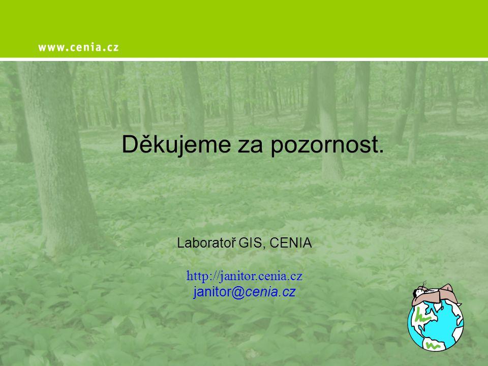 Děkujeme za pozornost. Laboratoř GIS, CENIA http://janitor.cenia.cz