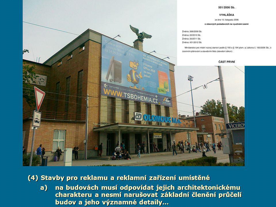 (4) Stavby pro reklamu a reklamní zařízení umístěné a)