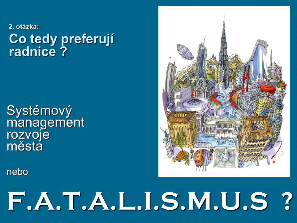 Systémový management rozvoje města nebo F.A.T.A.L.I.S.M.U.S