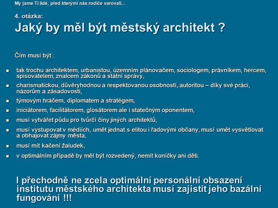 Jaký by měl být městský architekt
