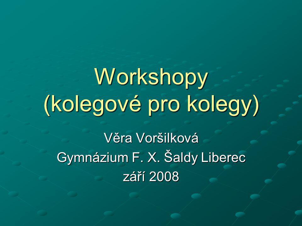 Workshopy (kolegové pro kolegy)