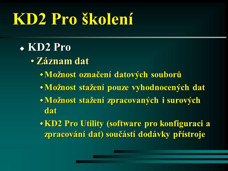 KD2 Pro školení KD2 Pro Záznam dat Možnost označení datových souborů