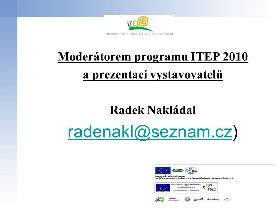 Moderátorem programu ITEP 2010 a prezentací vystavovatelů