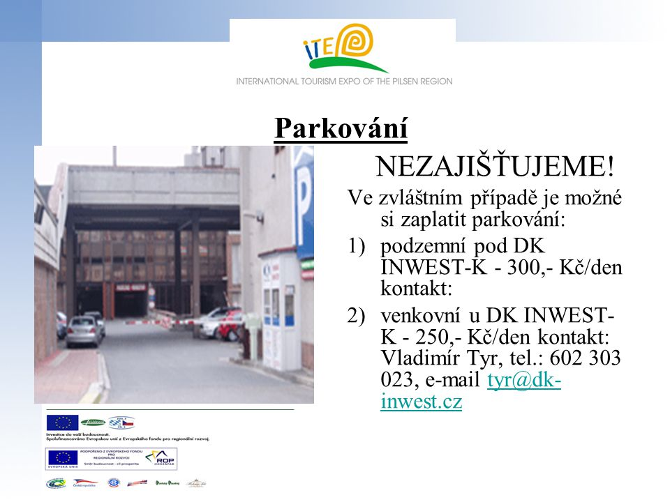Parkování NEZAJIŠŤUJEME!
