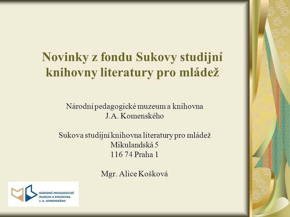 Novinky z fondu Sukovy studijní knihovny literatury pro mládež