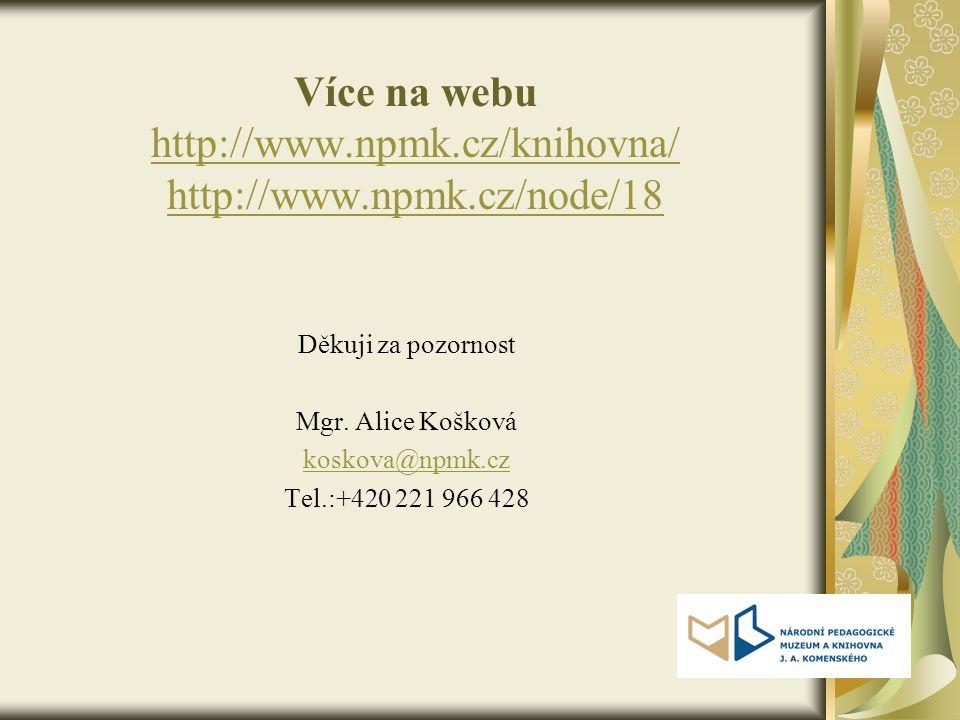 Více na webu http://www.npmk.cz/knihovna/ http://www.npmk.cz/node/18