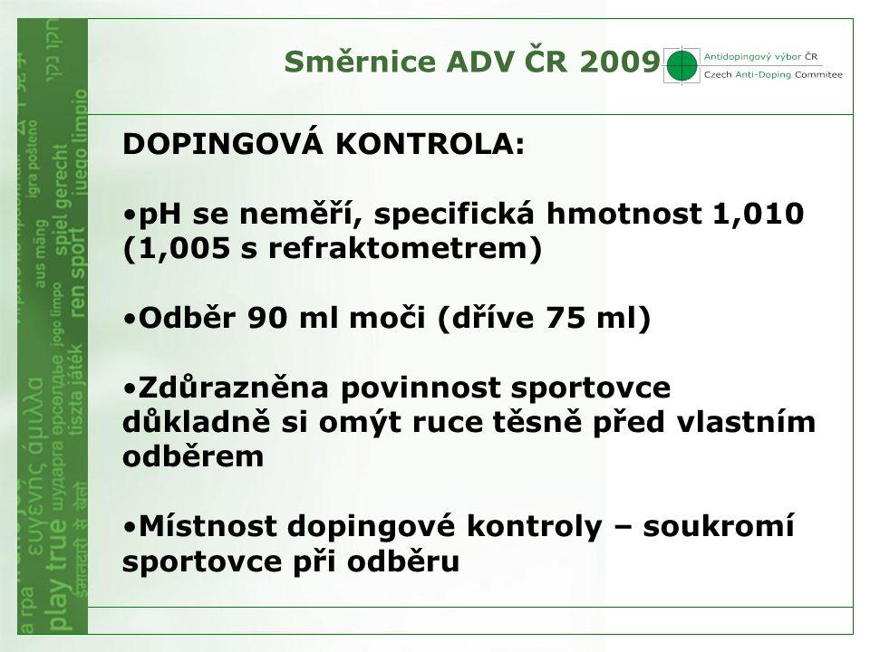 Směrnice ADV ČR 2009 DOPINGOVÁ KONTROLA: pH se neměří, specifická hmotnost 1,010 (1,005 s refraktometrem)