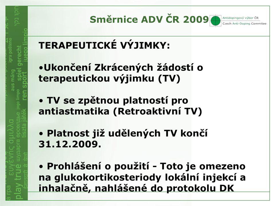 Směrnice ADV ČR 2009 TERAPEUTICKÉ VÝJIMKY: Ukončení Zkrácených žádostí o terapeutickou výjimku (TV)