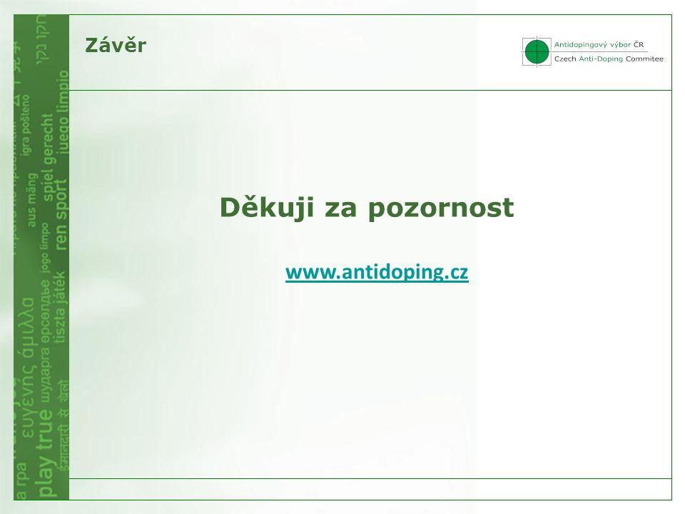 Děkuji za pozornost www.antidoping.cz Závěr L AMA et le Code