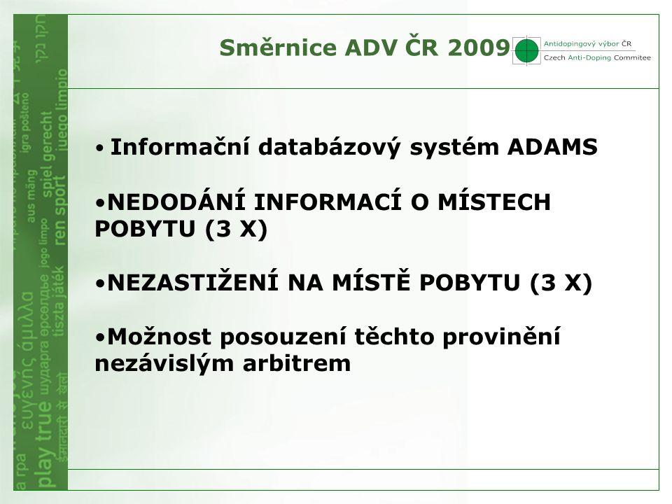 Směrnice ADV ČR 2009 Informační databázový systém ADAMS. NEDODÁNÍ INFORMACÍ O MÍSTECH POBYTU (3 X)