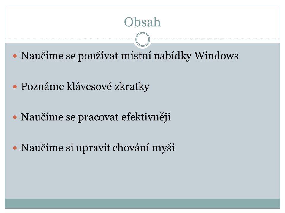 Obsah Naučíme se používat místní nabídky Windows