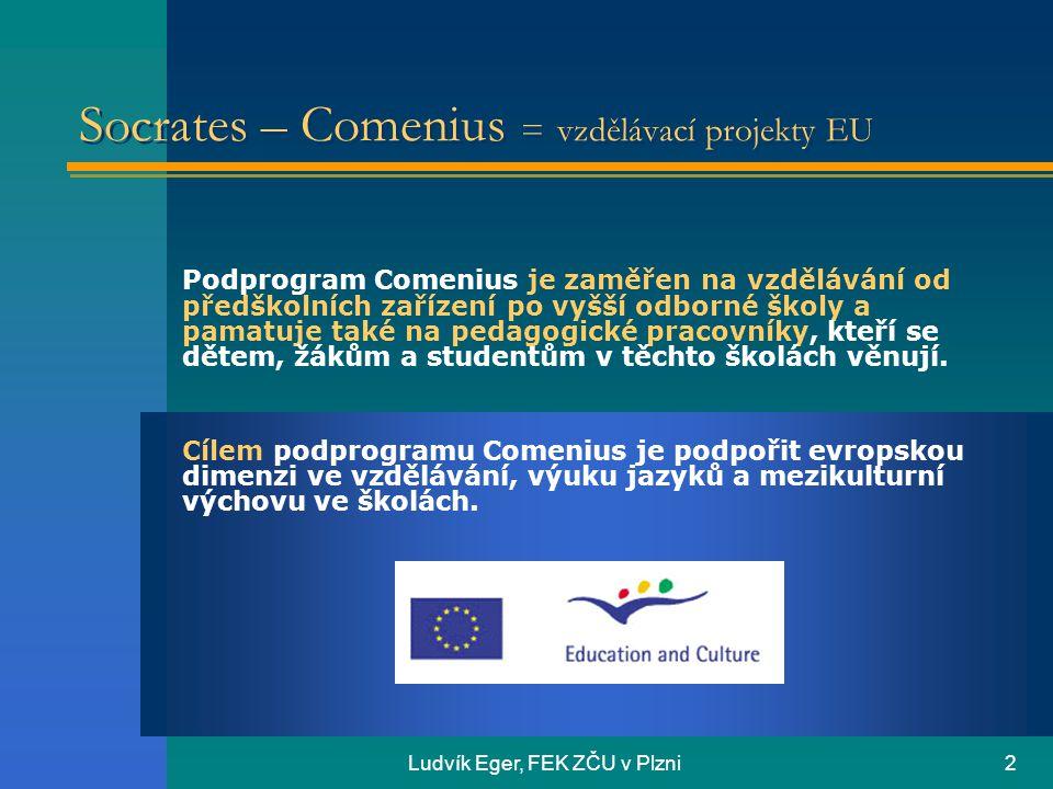 Socrates – Comenius = vzdělávací projekty EU
