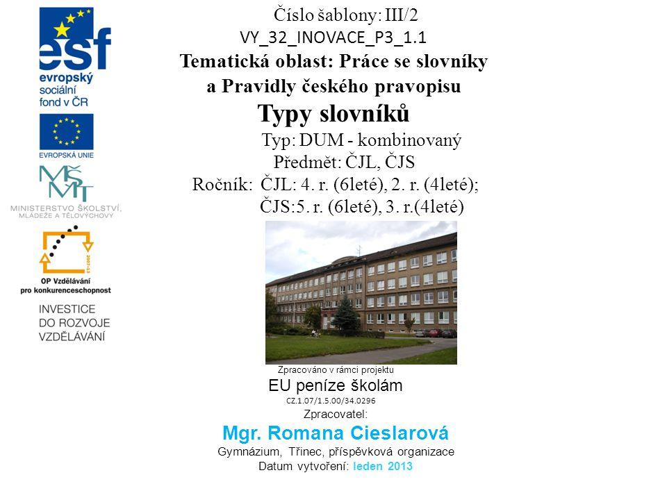 Tematická oblast: Práce se slovníky a Pravidly českého pravopisu