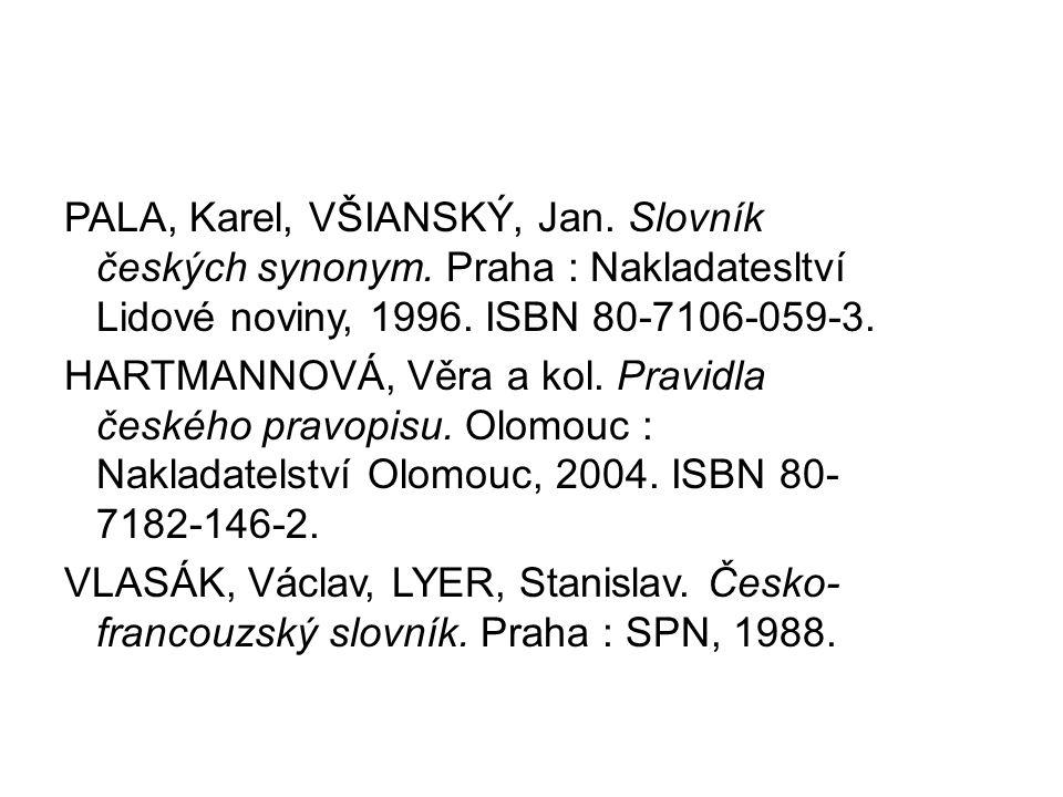 PALA, Karel, VŠIANSKÝ, Jan. Slovník českých synonym