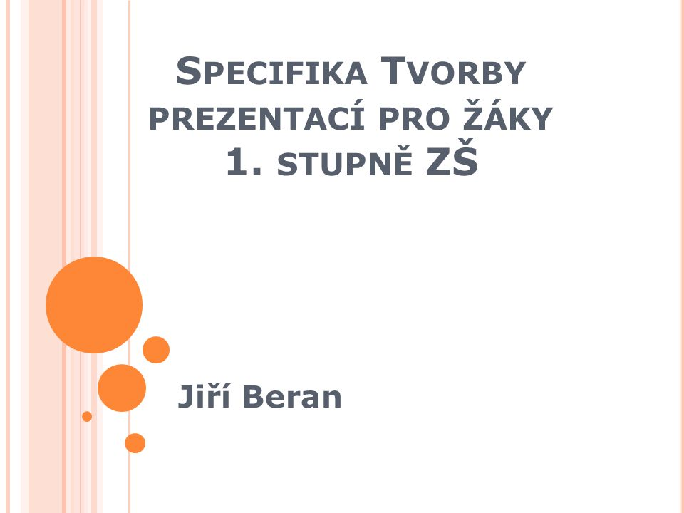 Specifika Tvorby prezentací pro žáky 1. stupně ZŠ