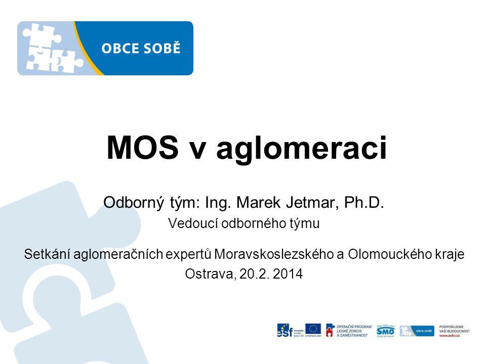 MOS v aglomeraci Odborný tým: Ing. Marek Jetmar, Ph.D.