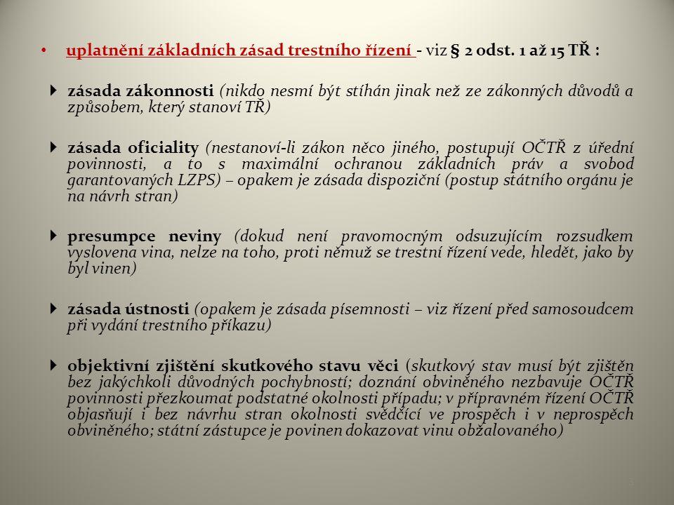 uplatnění základních zásad trestního řízení - viz § 2 odst