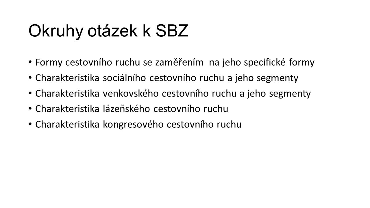 Okruhy otázek k SBZ Formy cestovního ruchu se zaměřením na jeho specifické formy. Charakteristika sociálního cestovního ruchu a jeho segmenty.