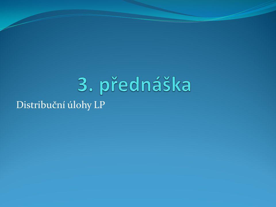 3. přednáška Distribuční úlohy LP