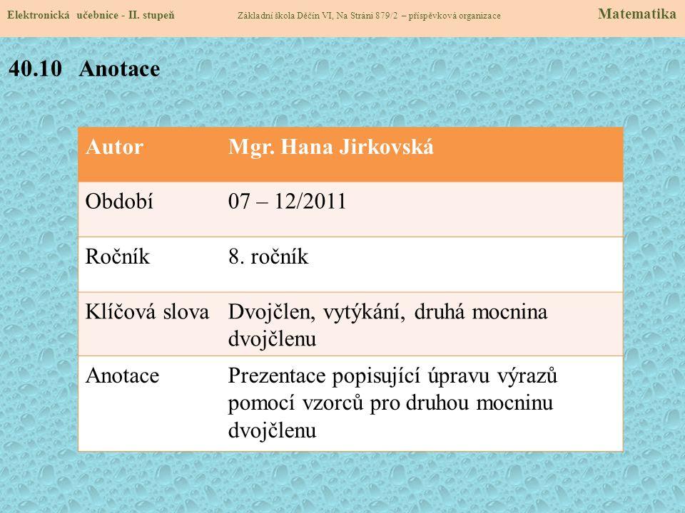 40.10 Anotace Autor Mgr. Hana Jirkovská Období 07 – 12/2011 Ročník