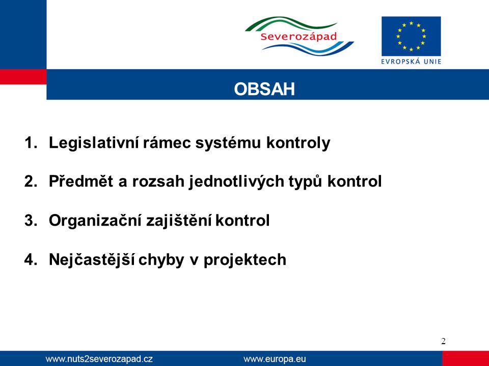 OBSAH Legislativní rámec systému kontroly