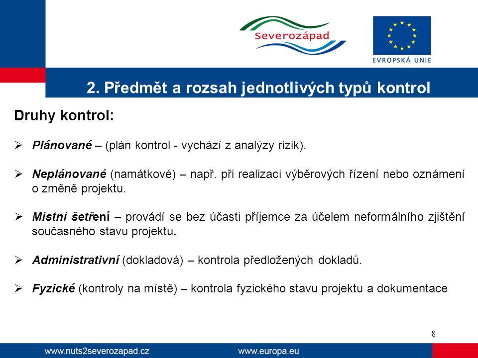 2. Předmět a rozsah jednotlivých typů kontrol