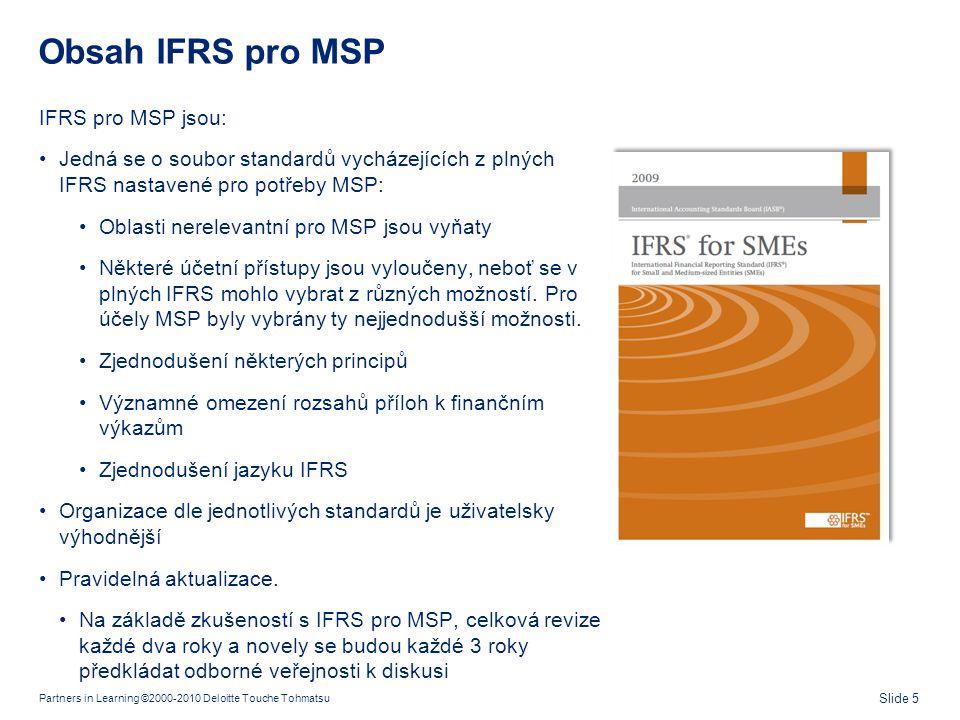 IFRS pro MSP Skládá se z 35 sekcí napsaných srozumitelným jazykem, obsahuje 230 stran textu.