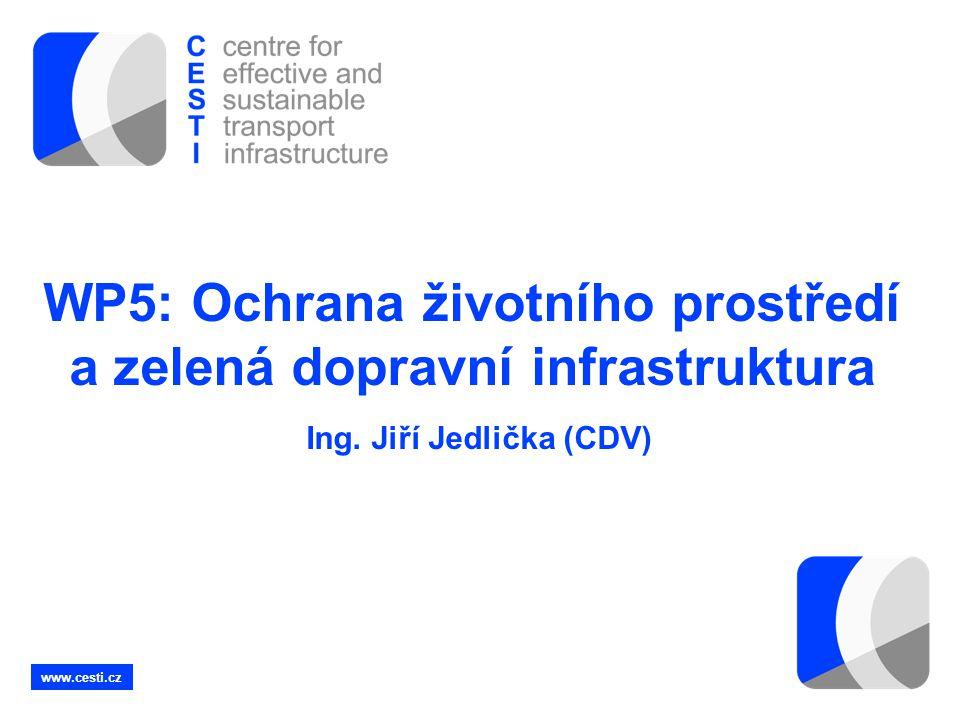 WP5: Ochrana životního prostředí a zelená dopravní infrastruktura Ing