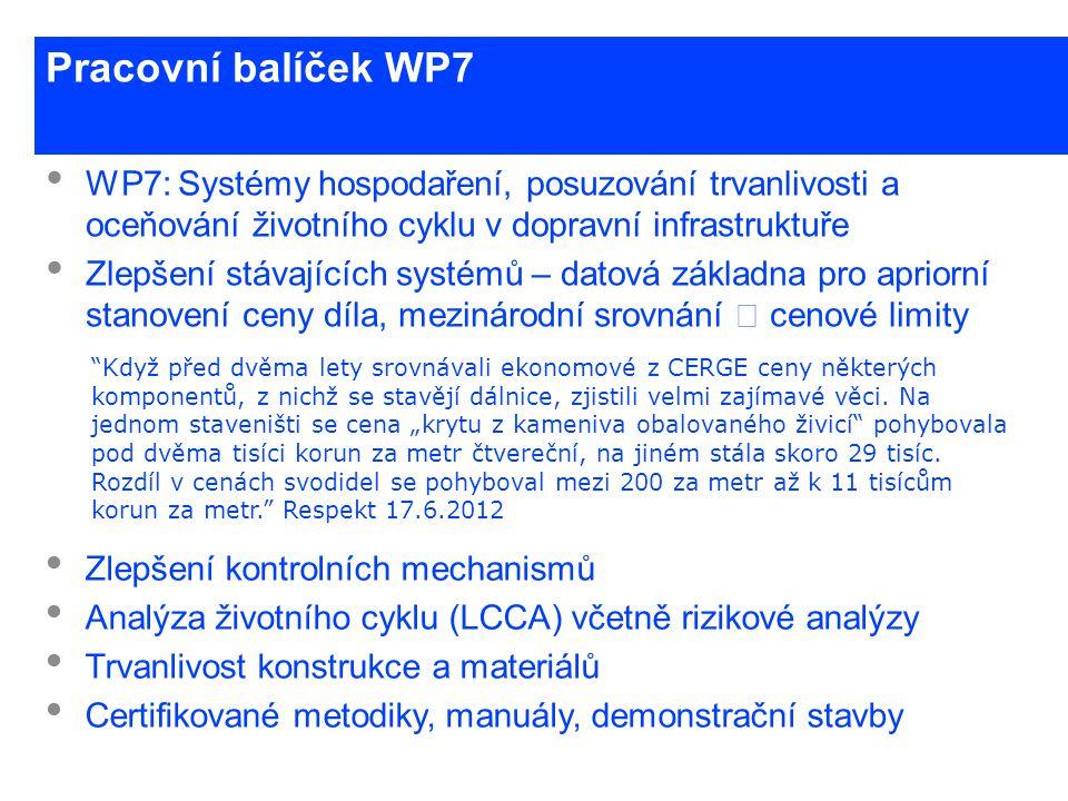 Pracovní balíček WP7 WP7: Systémy hospodaření, posuzování trvanlivosti a oceňování životního cyklu v dopravní infrastruktuře.