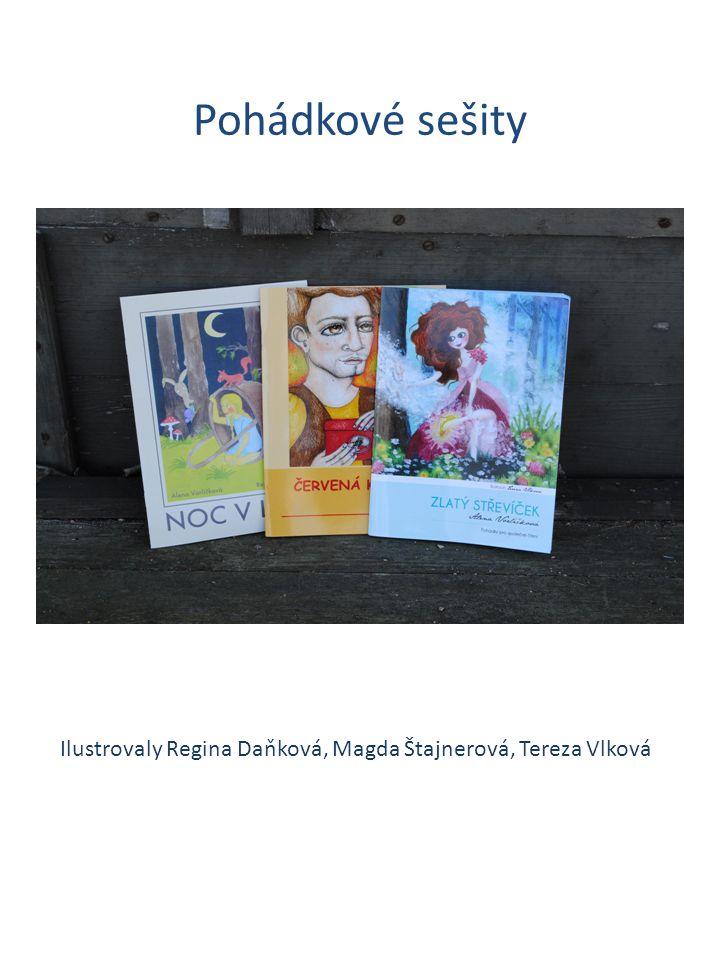 Pohádkové sešity Ilustrovaly Regina Daňková, Magda Štajnerová, Tereza Vlková