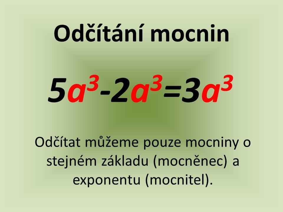 Odčítání mocnin 5a3-2a3=3a3.