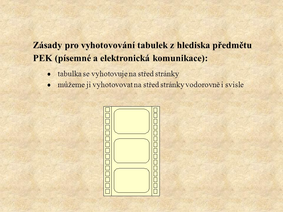 Zásady pro vyhotovování tabulek z hlediska předmětu PEK (písemné a elektronická komunikace):