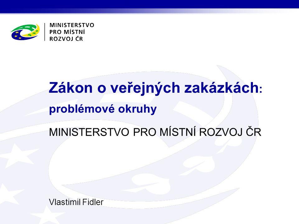 Zákon o veřejných zakázkách: problémové okruhy
