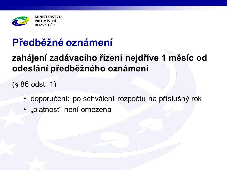 Předběžné oznámení zahájení zadávacího řízení nejdříve 1 měsíc od odeslání předběžného oznámení. (§ 86 odst. 1)