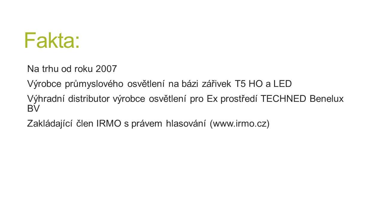 Fakta: Na trhu od roku 2007. Výrobce průmyslového osvětlení na bázi zářivek T5 HO a LED.