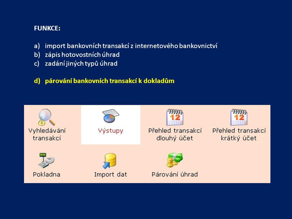FUNKCE: import bankovních transakcí z internetového bankovnictví. zápis hotovostních úhrad. zadání jiných typů úhrad.