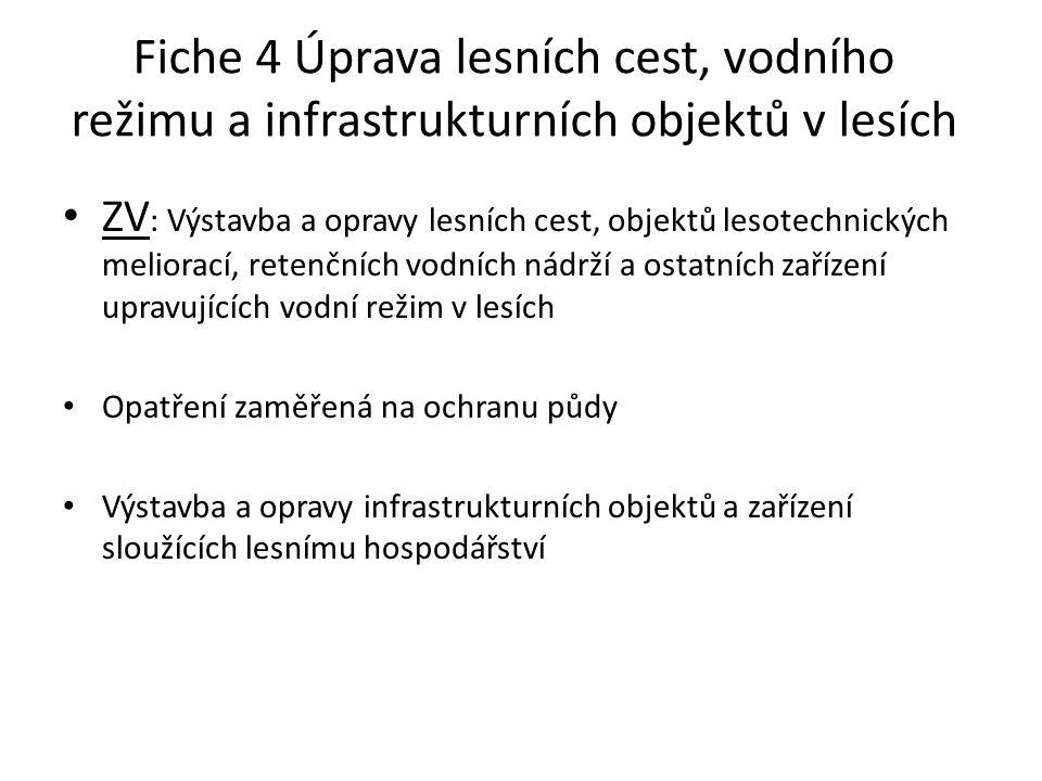 Fiche 4 Úprava lesních cest, vodního režimu a infrastrukturních objektů v lesích