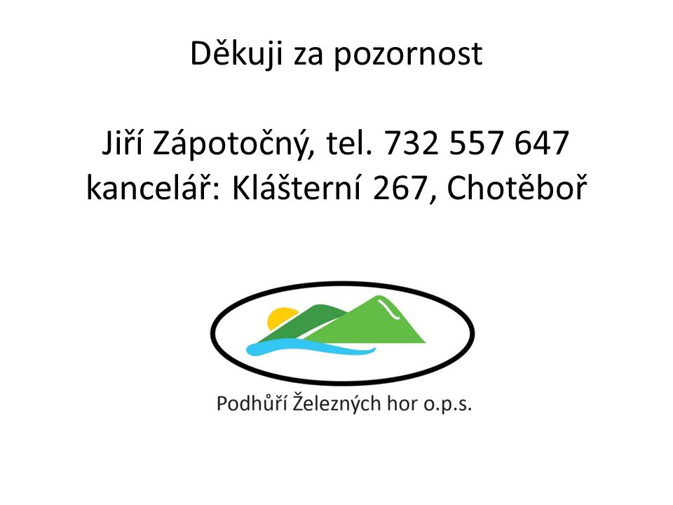 Děkuji za pozornost Jiří Zápotočný, tel