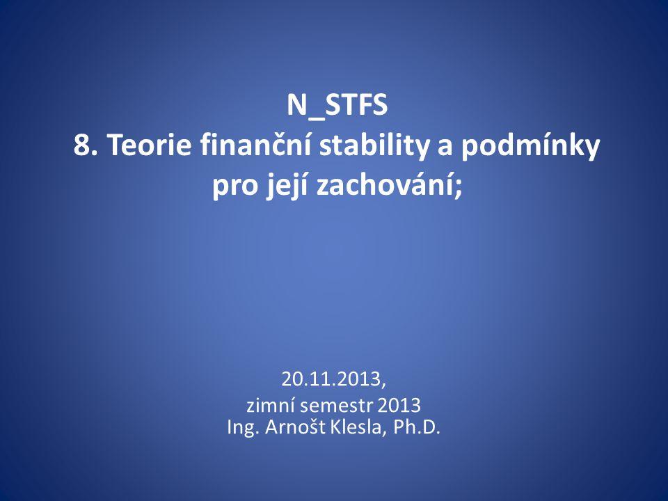 N_STFS 8. Teorie finanční stability a podmínky pro její zachování;