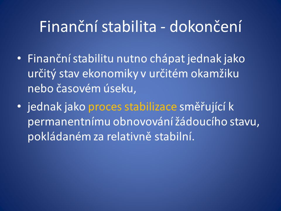 Finanční stabilita - dokončení