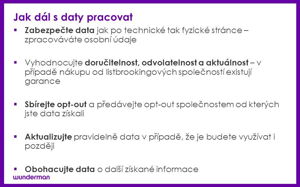 Jak dál s daty pracovat Zabezpečte data jak po technické tak fyzické stránce – zpracováváte osobní údaje.