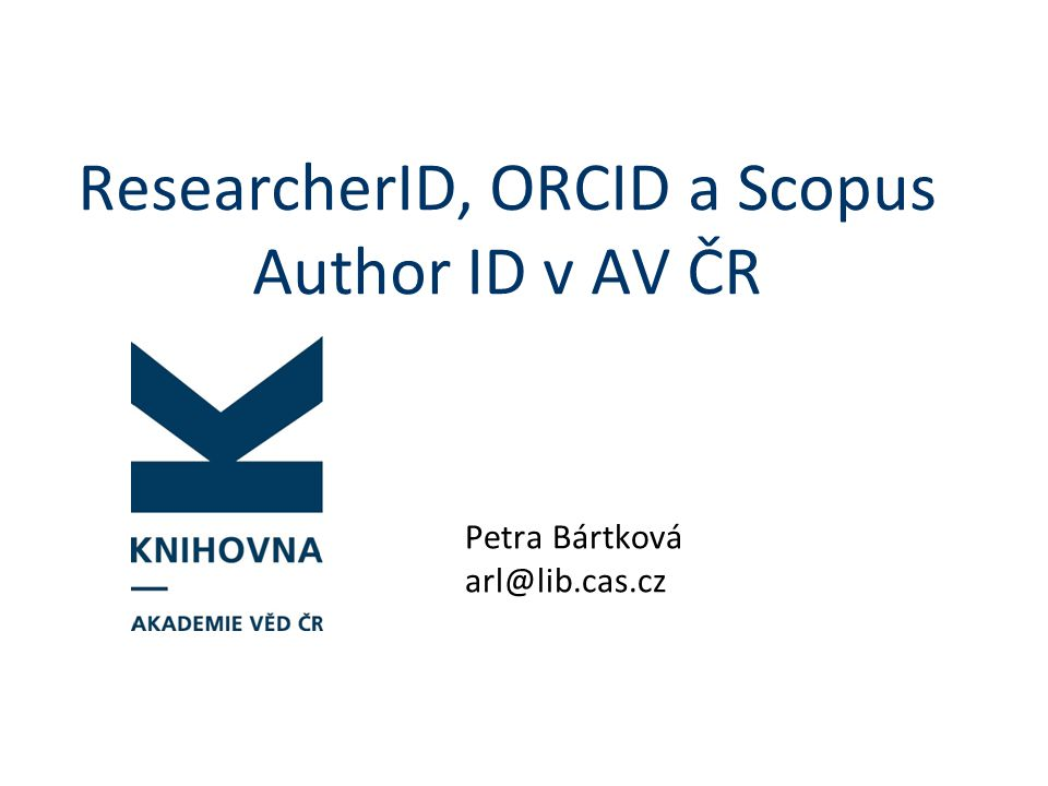 ResearcherID, ORCID a Scopus Author ID v AV ČR