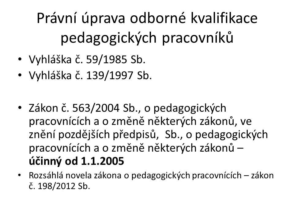 Právní úprava odborné kvalifikace pedagogických pracovníků