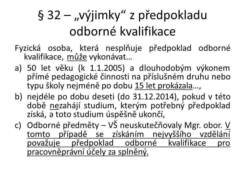 """§ 32 – """"výjimky z předpokladu odborné kvalifikace"""
