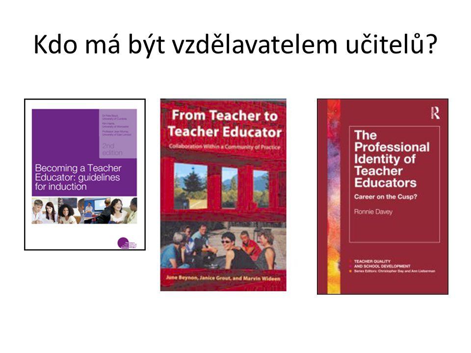 Kdo má být vzdělavatelem učitelů
